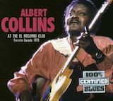 Albert Collins: Live At El Mocambo Club 1973