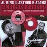 Al King & Arthur K. Adams: Complete Kent/ Modern Recordings