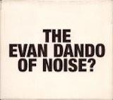 The Evan Dando Of Noise