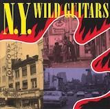 N.Y. on Fire: N.Y. Wild Guitars