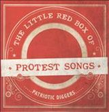 The Little Red Box Of Protest Songs d.2: Patriotic Diggers