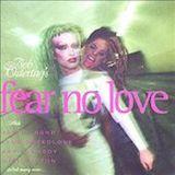 Fear No Love