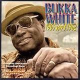 Bukka White: 1963 Isn't 1962