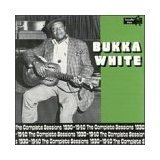 Bukka White: Complete Sessions 1930-40