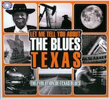 Let Me Tell You About The Blues: Texas d.1