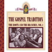 The Gospel Tradition: The Roots And The Branches, Vol. 1