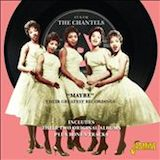 Chantels: Maybe-Their Greatest Recordings