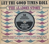 The Aladdin Story: Let the Good Times Roll d.2