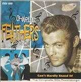 Charlie Feathers: Can't Hardly Stand It (Complete 50's Recordings d.2