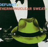 Thermonuclear Sweat +