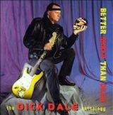 Dick Dale: Better Shred Than Dead (Disc 1)