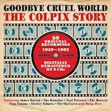 The Colpix Story: Goodbye Cruel World d.1
