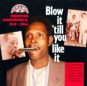 Blow It 'Till You Like It: Memphis Harmonica 1951-54 (Sun)