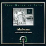 Deep River Of Song: Alabama-From Lullubies to Blues