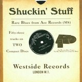 Shuckin' Stuff: Rare Blues From Ace Records d.2