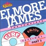 Elmore James: Complete Fire & Enjoy Sessions d.3