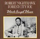 Black Angel Blues: Robert Nighthawk & Forest City Joe