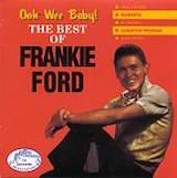 Ooh-Wee Baby! Best Of Frankie Ford