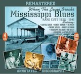 Mississippi Blues: When The Levee Breaks-Rare Cuts 1926-41 Disc C