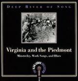 Deep River of Song : Virginia & The Piedmont
