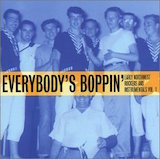 Everybody's Boppin' - Early Northwest Rockers And Instrumentals Vol. 1