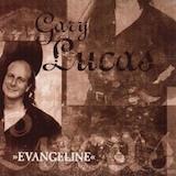 Evangeline: Gary Lucas
