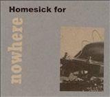 Homesick For Nowhere