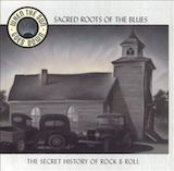 When The Sun Goes Down: v.11-Sacred Roots Of The Blues: The Secret History Of Rock And Roll