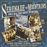 Serenade The Mountains: Early Old Time Music d.3