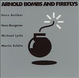 Arnold Bombs And Fireflys