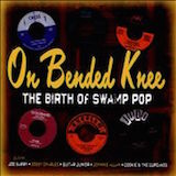 On Bended Knee: The Birth Of Swamp Pop d.2