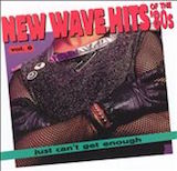 Just Can't Get Enough: New Wave Hits Of The 80's, Vol. 6