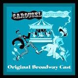 Carousel: The Original Broadway Cast