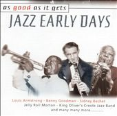 As Good As It Gets: Jazz Early Days V.1 d.1