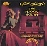 Hey Baby! The Rockin South (Excello)