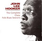 John Lee Hooker: Complete Chess Folk Blues Sessions