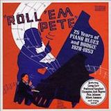 Roll 'Em Pete 25 Years Of Piano Blues & Boogie (Disc 2)