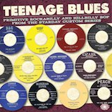 Teenage Blues: Primitive Rockabilly And Hillbilly Bop From Starday d.3