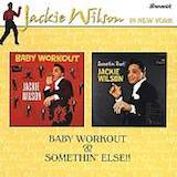 Baby Workout / Somethin' Else!!