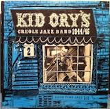 Kid Ory Creole Jazz Band 44-45