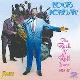 Louis Jordan: The Rock n Roll Years 1955-58 d.2