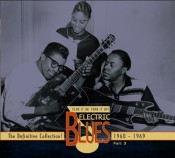Electric Blues: The definitive collection v.3 d.2-1960-69