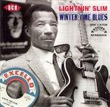 Lightnin' Slim: v.3-Winter Time Blues 1962-65 Excello (Ace)