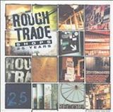 25 Years Of Rough Trade Shops d.3