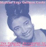 Greatest Recordings Of Madame Edna Gallmon Cooke