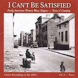 I Can't Be Satisfied: Early American Women Blues Singers-Town & Country: Vol 1