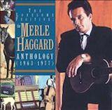 Merle Haggard Anthology: Lonesome Fugitive d.2 1963-77