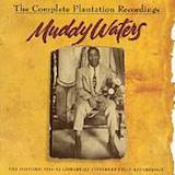 Muddy Waters: The Complete Plantation Recordings