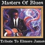 Masters Of Blues: Tribute To Elmore James