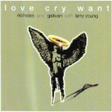 Love Cry Want  w/ Larry Young